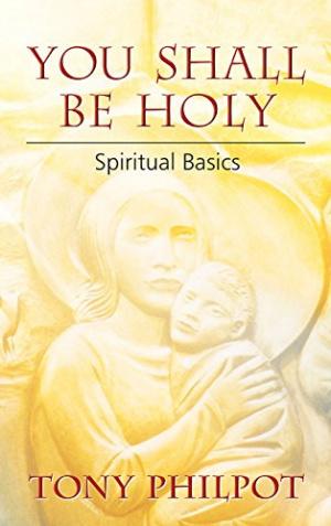 You Shall Be Holy: Spiritual Basics