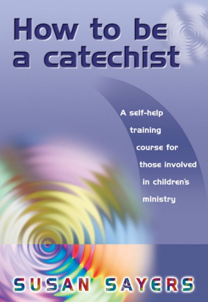 How to be a Catechist