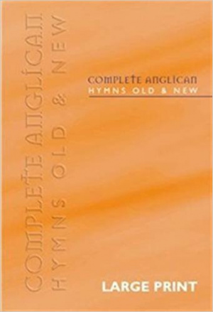 Complete Anglican Hymns Old and New: Large Print
