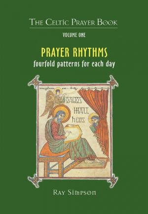 Celtic Prayer Book Volume 1: Prayer Rhythms