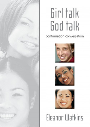 Girl Talk, God Talk: Confirmation Conversation