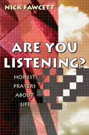 Are You Listening: Honest prayers about life