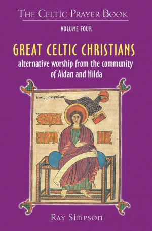 Celtic Prayer Book Volume 4: Great Celtic Christians