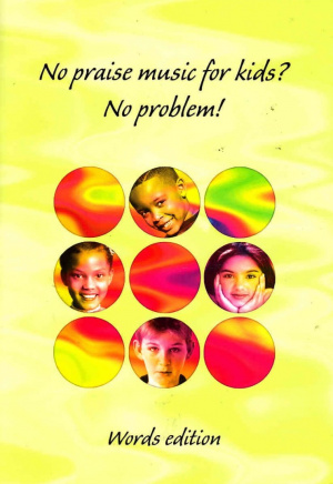 No Praise Music for Kids? No Problem!: Words