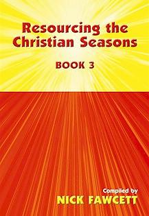 Resourcing the Christian Seasons: Book 3