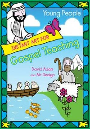 Instant Art For Gospel Teaching 11 Plus