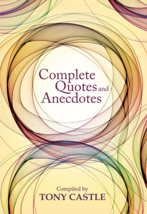 Complete Quotes and Anecdotes