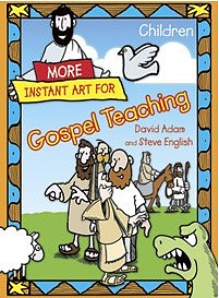 More Instant Art for Gospel Teaching - Children (6-10)