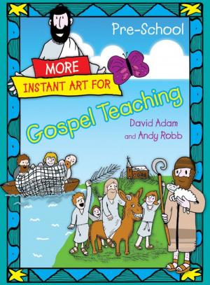 More Instant Art for Gospel Teaching - Pre-School (3-5)