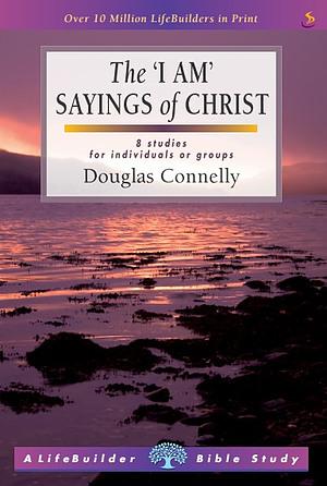 Lifebuilder Bible Study  : The 'I am' sayings of Christ