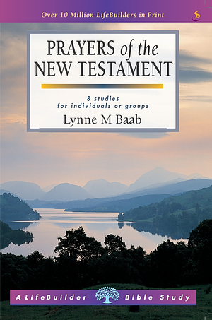 Lifebuilder Bible Study: Prayers of the New Testament