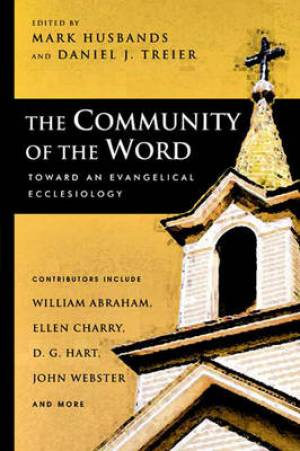 Community of the Word: Towards and Evangelical Ecclesiology
