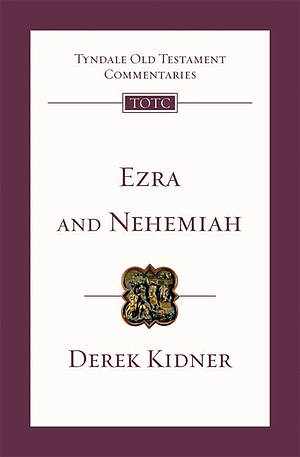 Ezra And Nehemiah : Tyndale Old Testament Commentaries