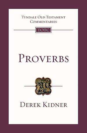 Proverbs: Tyndale Old Testament Commentary