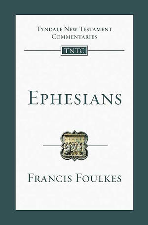 Ephesians: Tyndale New Testament Commentary