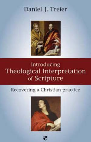 Introducing Theological Interpretation of Scripture