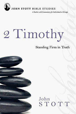 2 Timothy : John Stott Bible Studies