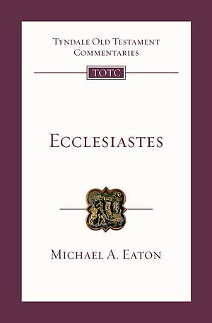 Ecclesiastes: Tyndale Old Testament Commentaries