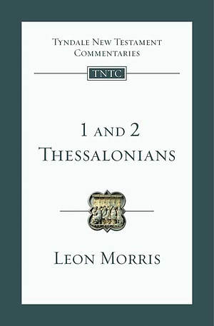 1 and 2 Thessalonians : Tyndale New Testament Commentaries