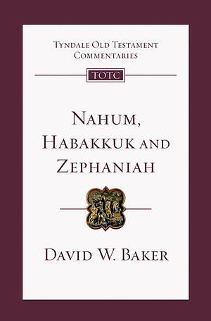 Nahum, Habakkuk and Zephaniah : Tyndale Old Testament Commentaries