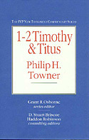 1 - 2 Timothy and Titus: IVP New Testament Commentaries