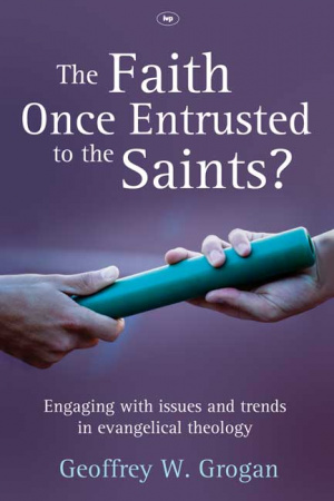 The Faith Once Entrusted to the Saints