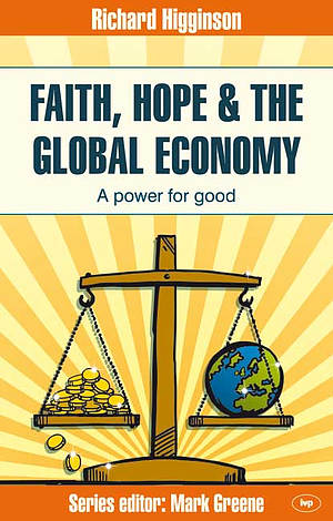 Faith, Hope & the Global Economy