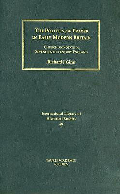 Politics Of Prayer In Early Modern Britain