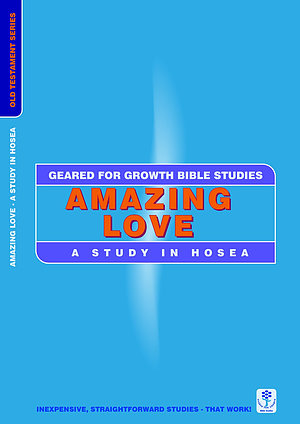 Amazing Love - Study in Hosea