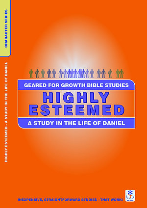 Highly Esteemed: A study of the life of Daniel