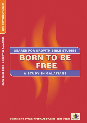 Born to Be Free: Study in Galatians