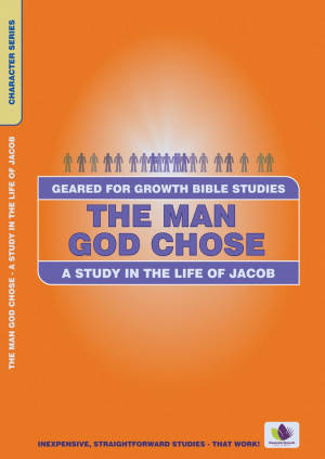 Man God Chose: Study in the Life of Jacob