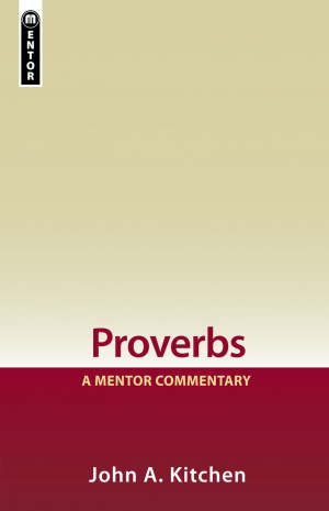 Proverbs : A Mentor Commentary