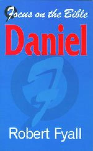 Daniel : Focus on the Bible