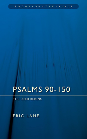 Psalms 90 - 150 : Vol 2 : Focus on the Bible