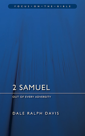 2 Samuel : Focus on the Bible