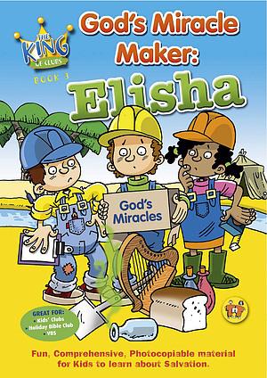 God's Miracle Worker Elisha