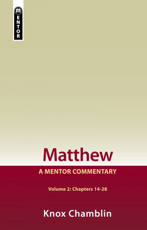 Matthew Volume 2 : A Mentor Commentary