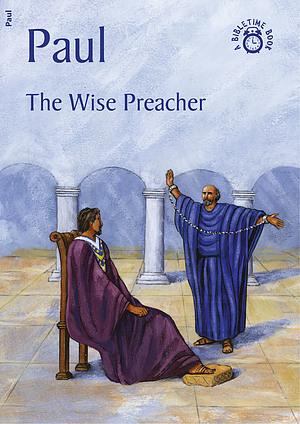 Paul - The Wise Preacher