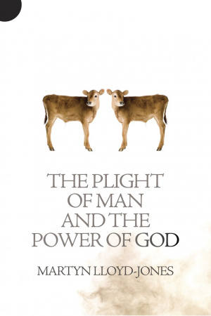 Plight Of Man And The Power Of God