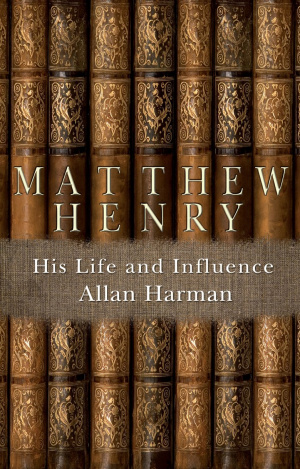 Matthew Henry His Life And Influence Pb