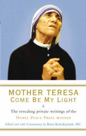 Mother Teresa - Come be My Light