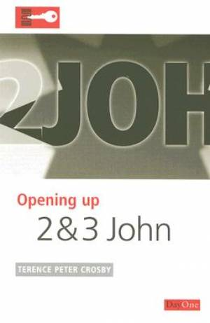 2 & 3 John : Opening up the Bible