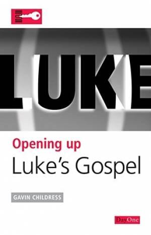 Opening up Luke : Opening up the Bible