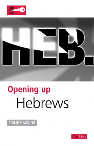 Hebrews : Opening up Hebrews
