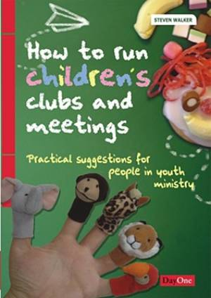 How To Run Childrens Clubs And Meetings