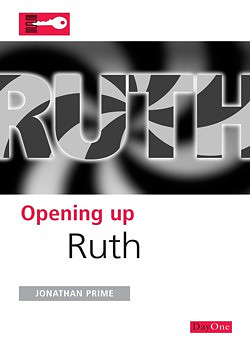Ruth : Opening Up the Bible
