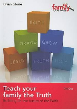 Teach Your Family The Truth Pb