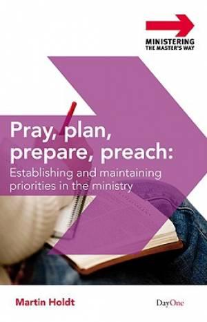 Pray Plan Prepare Preach