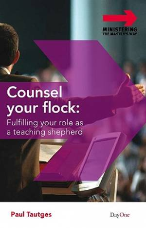 Counsel Your Flock Fulfilling Your Role